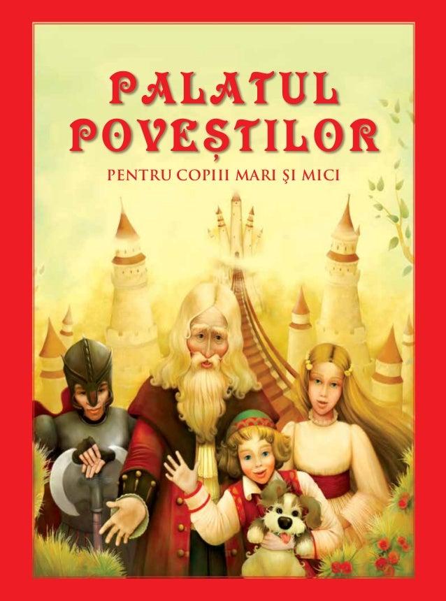 PALATUL POVEŞTILOR PENTRU COPIII MARI ŞI MICI www.palatulpovestilor.ro ISBN: 978-606-8451-23-7 =
