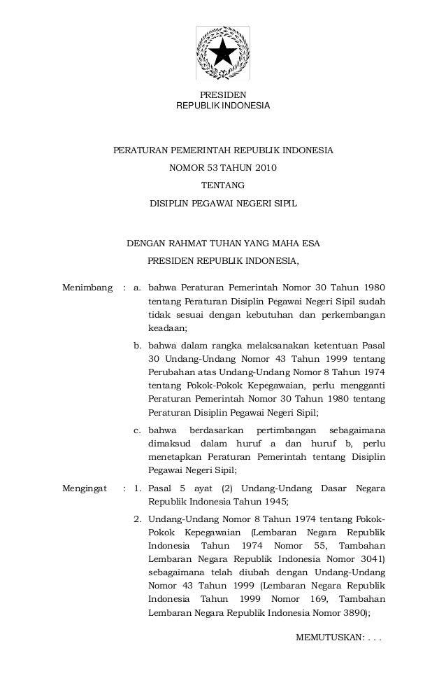 PRESIDENREPUBLIK INDONESIAPERATURAN PEMERINTAH REPUBLIK INDONESIANOMOR 53 TAHUN 2010TENTANGDISIPLIN PEGAWAI NEGERI SIPILDE...