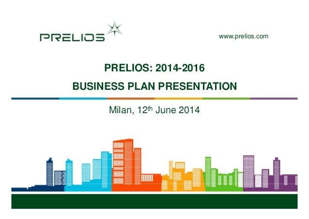 prelios comwww.prelios.com PRELIOS: 2014-2016 BUSINESS PLAN PRESENTATIONBUSINESS PLAN PRESENTATION Milan 12th June 2014Mil...