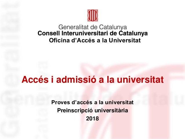 Identificació del departament o organisme Accés i admissió a la universitat Proves d'accés a la universitat Preinscripció ...