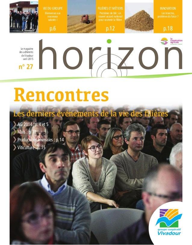 VIE DU GROUPE Bienvenue aux nouveaux salariés ! p.6 FILIÈRES ET MÉTIERS Protéines de blé : un nouvel accord national pour ...