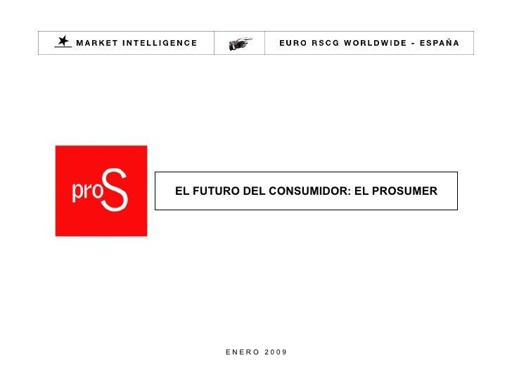 EL FUTURO DEL CONSUMIDOR: EL PROSUMER E N E R O  2 0 0 9
