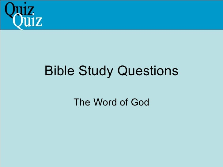 Bible Study Questions The Word of God Quiz