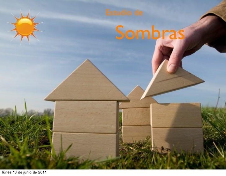 Estudio de                              Sombraslunes 13 de junio de 2011