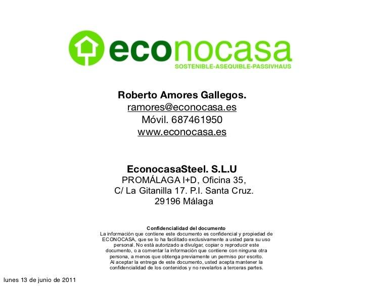 Roberto Amores Gallegos.                                    ramores@econocasa.es                                       Móv...