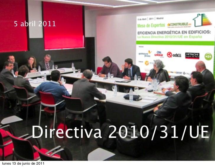5 abril 2011                 Directiva 2010/31/UElunes 13 de junio de 2011