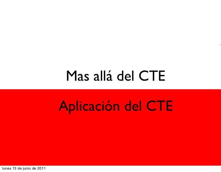 Mas allá del CTE                            Aplicación del CTE                                 180                        ...