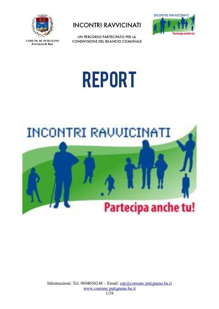 INCONTRI RAVVICINATI                              UN PERCORSO PARTECIPATO PER LACOMUNE DI PUTIGNANO         CONDIVISIONE D...