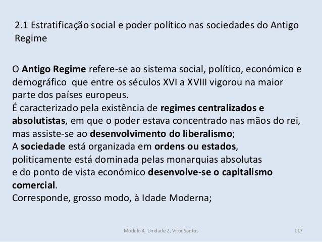 Módulo 4, Unidade 2, Vítor Santos 117 2.1 Estratificação social e poder político nas sociedades do Antigo Regime O Antigo ...