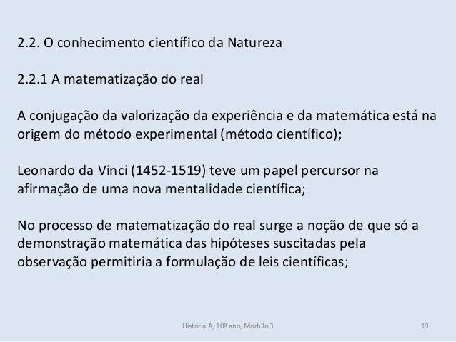 2.2. O conhecimento científico da Natureza 2.2.1 A matematização do real A conjugação da valorização da experiência e da m...