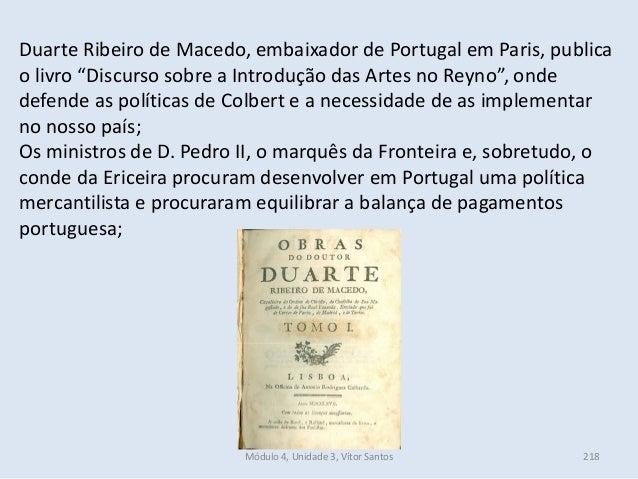 """Módulo 4, Unidade 3, Vítor Santos 218 Duarte Ribeiro de Macedo, embaixador de Portugal em Paris, publica o livro """"Discurso..."""