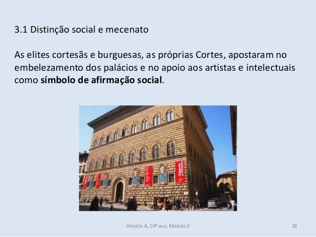 3.1 Distinção social e mecenato As elites cortesãs e burguesas, as próprias Cortes, apostaram no embelezamento dos palácio...