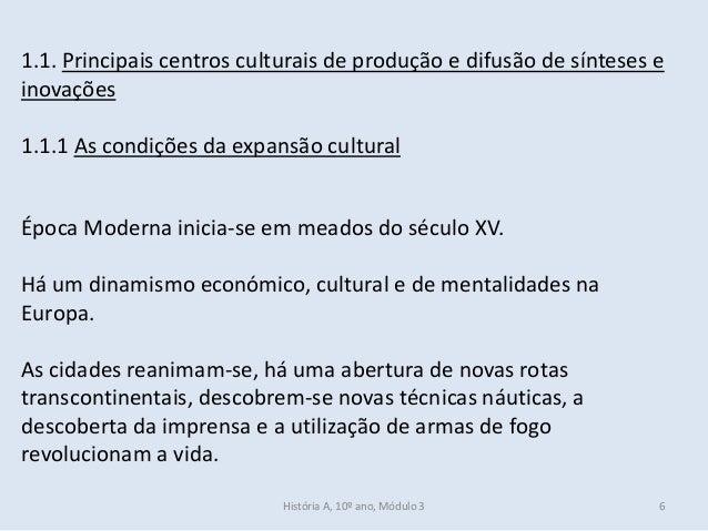 1.1. Principais centros culturais de produção e difusão de sínteses e inovações 1.1.1 As condições da expansão cultural Ép...