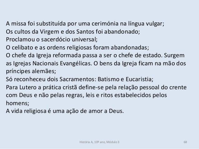 A missa foi substituída por uma cerimónia na língua vulgar; Os cultos da Virgem e dos Santos foi abandonado; Proclamou o s...