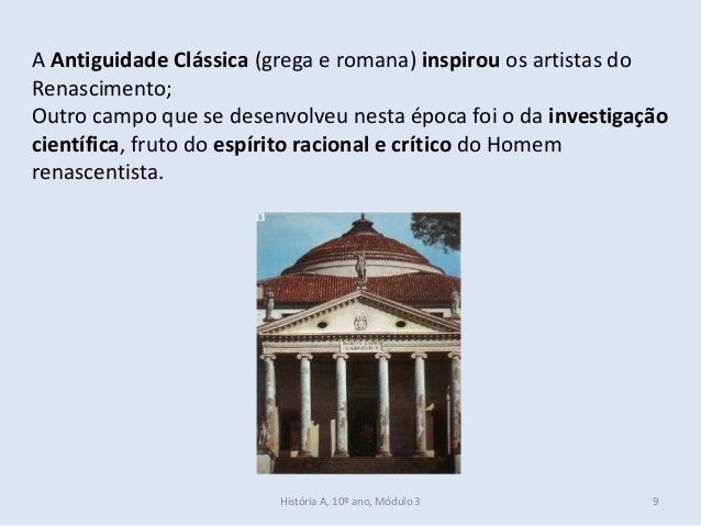 A Antiguidade Clássica (grega e romana) inspirou os artistas do Renascimento; Outro campo que se desenvolveu nesta época f...