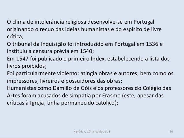 O clima de intolerância religiosa desenvolve-se em Portugal originando o recuo das ideias humanistas e do espírito de livr...