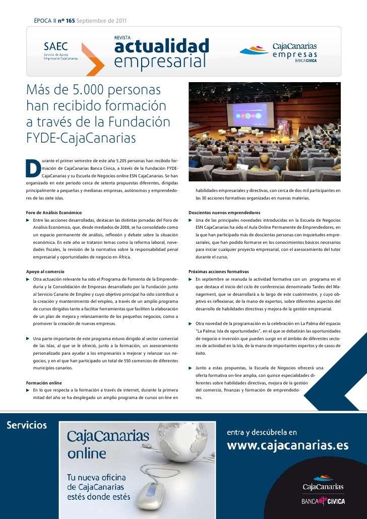 ÉPOCA II nº 165 Septiembre de 2011Más de 5.000 personashan recibido formacióna través de la FundaciónFYDE-CajaCanariasD   ...