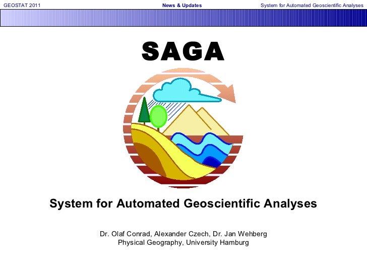 SAGA System for Automated Geoscientific Analyses Dr. Olaf Conrad, Alexander Czech, Dr. Jan Wehberg Physical Geography, Uni...