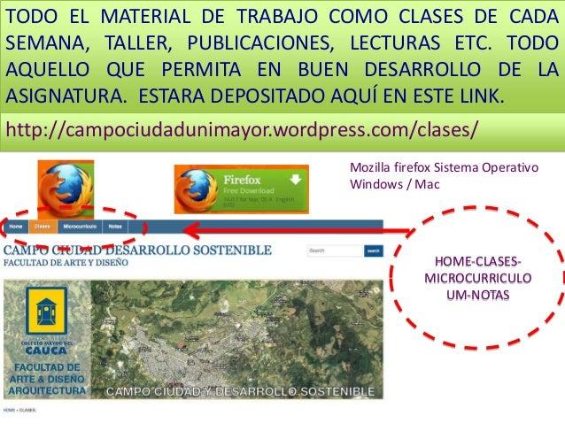 TODO EL MATERIAL DE TRABAJO COMO CLASES DE CADA SEMANA, TALLER, PUBLICACIONES, LECTURAS ETC. TODO AQUELLO QUE PERMITA EN B...