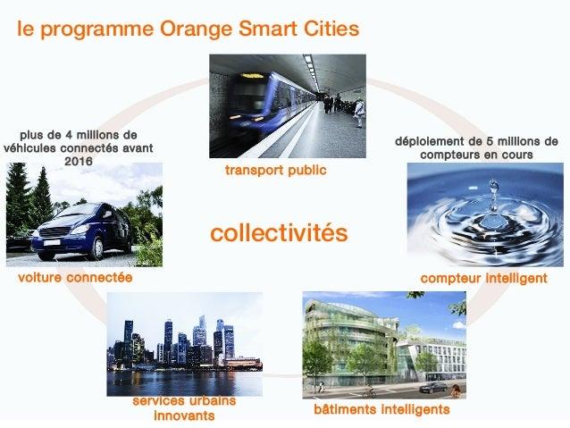 le programme Orange Smart Cities  plus de 4 millions de                                                               dépl...