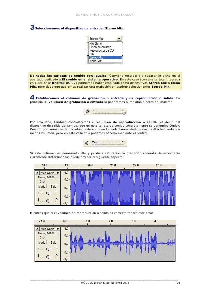 SONIDO Y MÚSICA CON ORDENADOR       Seleccionamos el dispositivo de entrada: Stereo Mix     No todas las tarjetas de sonid...