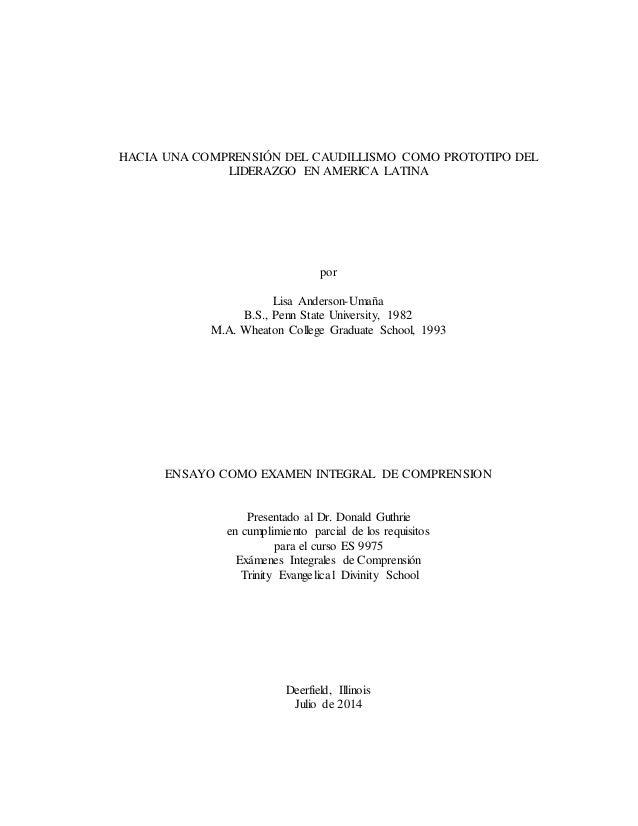 HACIA UNA COMPRENSIÓN DEL CAUDILLISMO COMO PROTOTIPO DEL LIDERAZGO EN AMERICA LATINA por Lisa Anderson-Umaña B.S., Penn St...