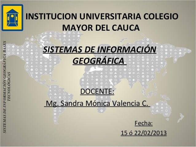 INSTITUCION UNIVERSITARIA COLEGIO                                                   MAYOR DEL CAUCASISTEMAS DE INFORMACIÓN...