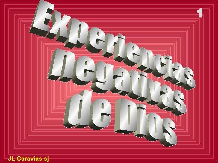 Experiencias negativas de Dios JL Caravias sj 1