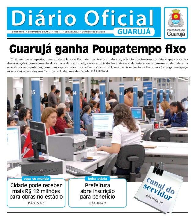 Diário Oficial   Sexta-feira, 1º de fevereiro de 2013 • Ano 11 • Edição: 2693 • Distribuição gratuita                     ...