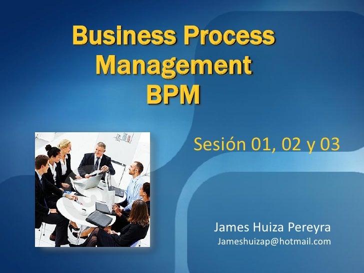 Business ProcessManagement BPM: 01, 02, 03