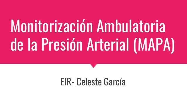 Monitorización Ambulatoria de la Presión Arterial (MAPA) EIR- Celeste García