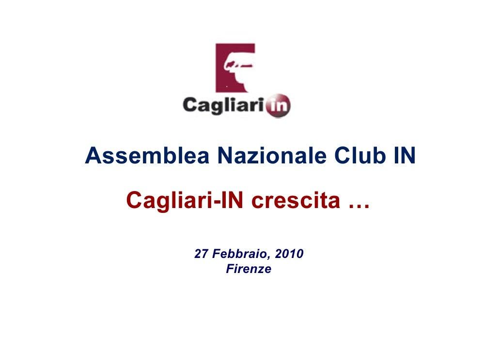 Assemblea Nazionale Club IN    Cagliari-IN crescita …           27 Febbraio, 2010               Firenze