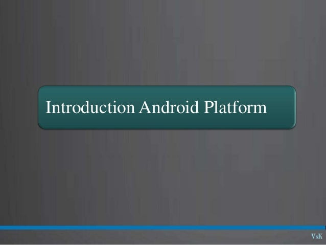 Introduction Android Platform