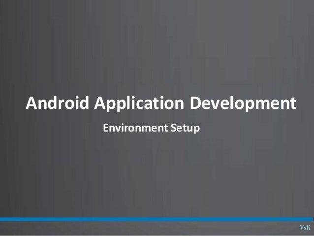 Android Application Development Environment Setup