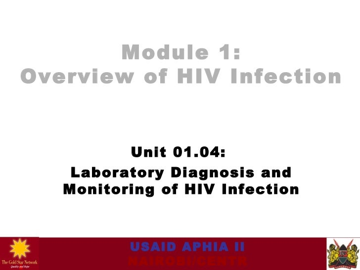 Module 1: Overview of HIV Infection Unit 01.04:  Laboratory Diagnosis and Monitoring of HIV Infection