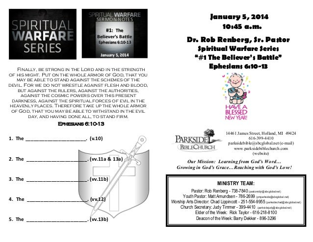 SERMON NOTES #1: The Believer's Battle  SERIES  Ephesians 6:10-13 January 5, 2014  Finally, be strong in the Lord and in t...