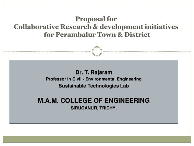 Dr. T. Rajaram Professor in Civil - Environmental Engineering Sustainable Technologies Lab M.A.M. COLLEGE OF ENGINEERING S...