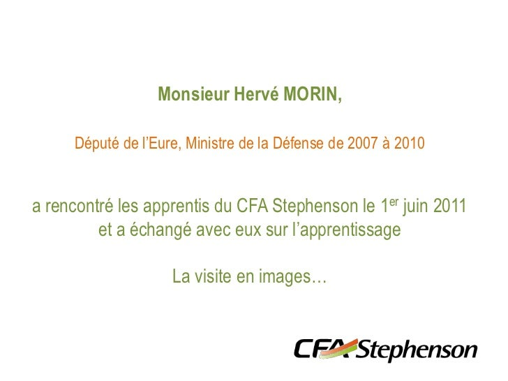 Monsieur Hervé MORIN, <br />Député de l'Eure, Ministre de la Défense de 2007 à 2010 <br />a rencontré les apprentis du CFA...