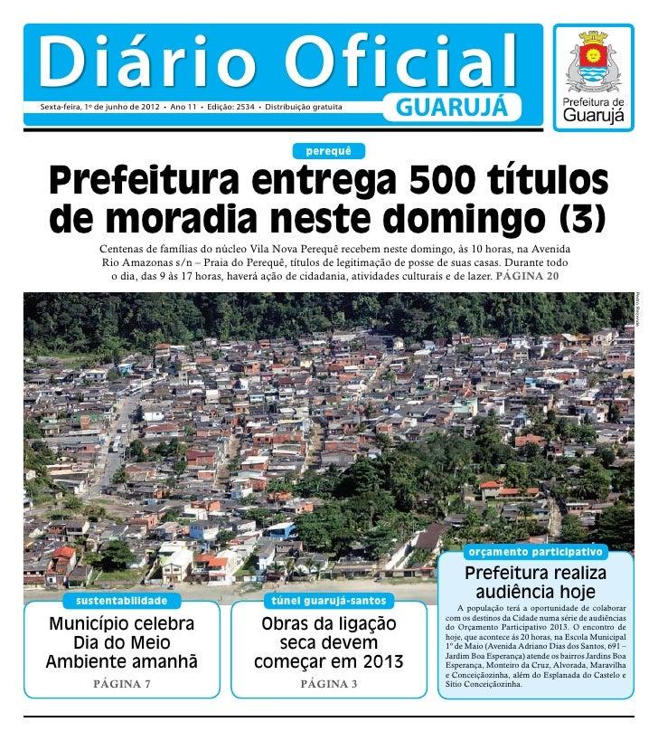 Diário OficialSexta-feira, 1º de junho de 2012 • Ano 11 • Edição: 2534 • Distribuição gratuita                            ...