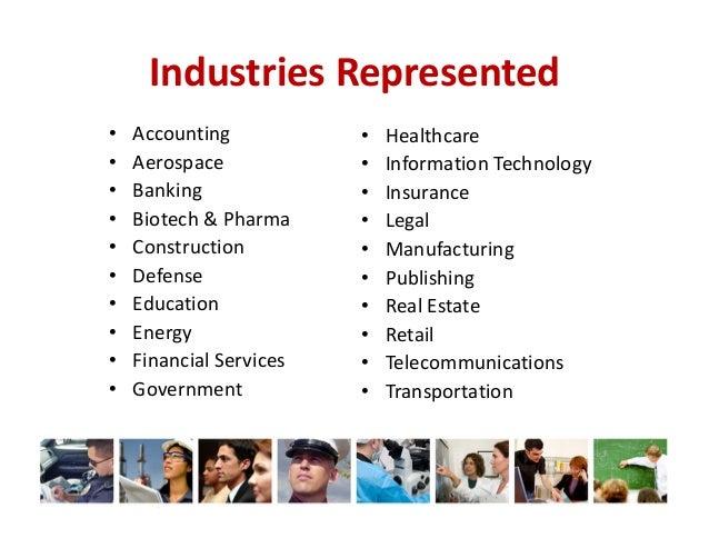 IndustriesRepresented • • • • • • • • • •  Accounting Aerospace Banking Biotech&Pharma Construction Defense Education E...