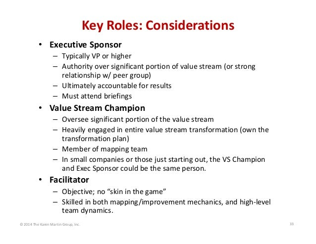KeyRoles:Considerations • ExecutiveSponsor – TypicallyVPorhigher – Authorityoversignificantportionofvaluestrea...