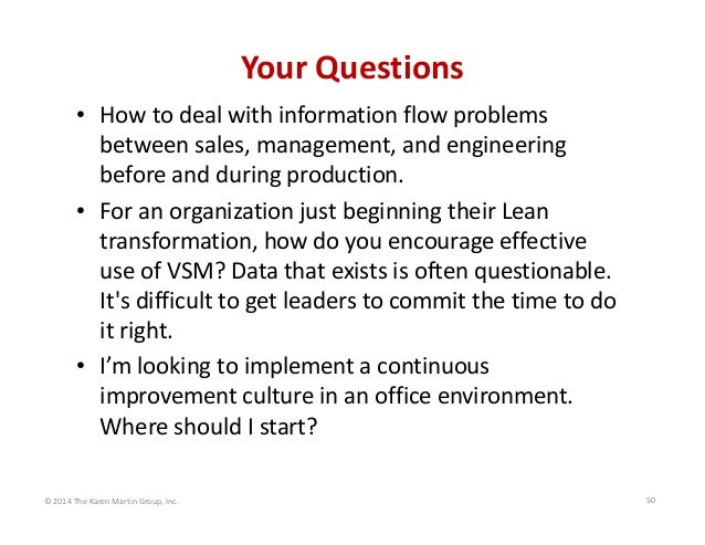 Your Questions • How to deal with information flow problems  between sales, management, and engineering  before and during...