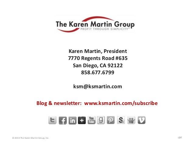 ForFurtherQuestions  KarenMartin,President 7770RegentsRoad#635 SanDiego,CA92122 858.677.6799 ksm@ksmartin.com Bl...