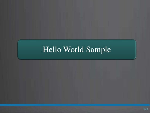 Hello World Sample