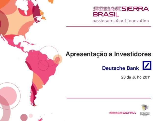 Apresentação a Investidores                 28 de Julho 2011