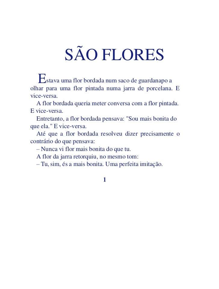 SÃO FLORES  Estava uma flor bordada num saco de guardanapo aolhar para uma flor pintada numa jarra de porcelana. Evice-ver...