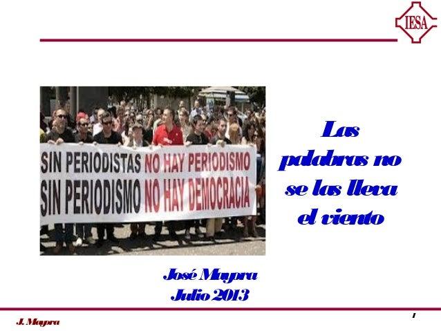 J.Mayora Las palabras no selas lleva elviento 1 JoséMayora Julio2013