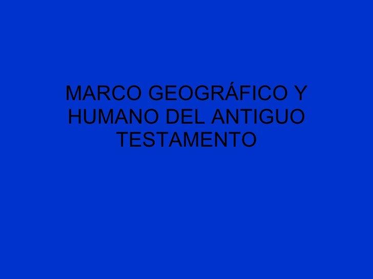 MARCO GEOGRÁFICO Y HUMANO DEL ANTIGUO    TESTAMENTO