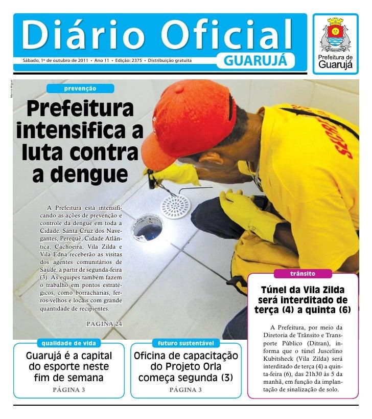 Diário Oficial                Sábado, 1º de outubro de 2011 • Ano 11 • Edição: 2375 • Distribuição gratuita               ...