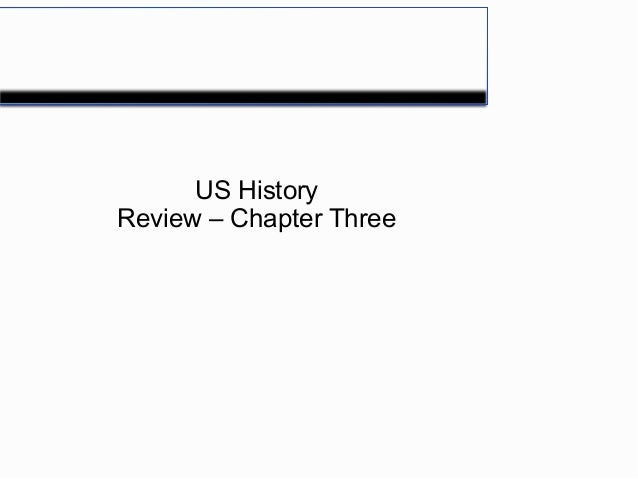 US HistoryReview – Chapter Three